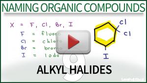 Naming Alkyl Halides Video Tutorial by Leah4sci