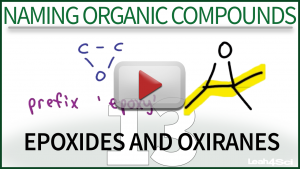 Naming Epoxides and Oxiranes Video Tutorial by Leah4sci