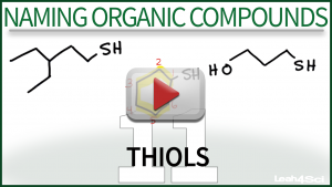 Naming Thiols Video Tutorial by Leah4sci Orgo