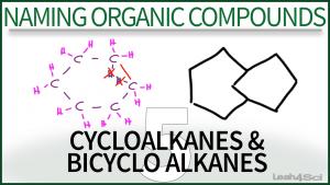 Nomencalture Cycloalkanes & Bicyclo Alkanes Video Tutorial Organic Leah Fisch