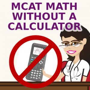 MCAT math without a calculator by Leah Fisch