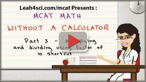 MCAT math tutorial video factor of 10 trick part 2