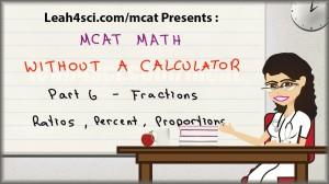 MCAT math tutorial video fractions ratios percent and proportions