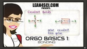 Orgo Basics Video 1 Ionic and Covalent Bonding
