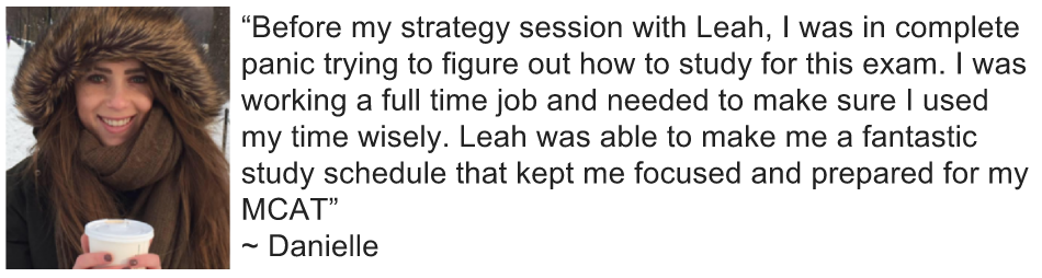 Danielle MCAT Strategy Feedback with Leah4sci