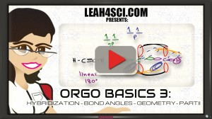 Orgo Basics Video 3 sp2 sp hybridization bond angle and geometry