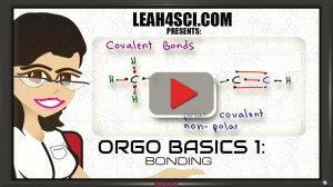 Orgo Basics video 1 bonding by Leah Fisch