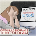 Build endurance for the 7.5 hour mcat exam