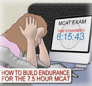 Build endurance for the 7.5 hour mcat exam
