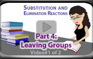 Leaving Groups in Substitution and Elimination Reactions Part 1 tutorial video
