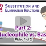 Nucleophile and Base Analysis for Substitution and Elimination Reactions Part 1 tutorial video