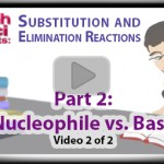 Nucleophile and Base Analysis for Substitution and Elimination Reactions Part 2 tutorial video