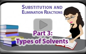 Polar Protic, Aprotic, and Non-Polar Solvents in Substitution and Elimination Reactions tutorial video