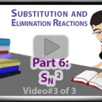 SN2 Reaction vid  Bimolecular Nucleophilic Substitution Part 3 Tutorial Video