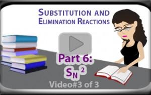 SN2 Reaction vid Bimolecular Nucleophilic Substitution Part 3 Tutorial Video