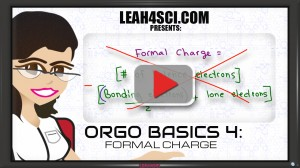 Formal Charge Orgo Basics Video 4