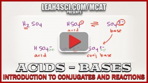 Introduction to MCAT Acids and Bases Conjugates and Reactions video