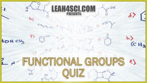 Functional Groups Organic Chemistry Practice Quiz Leah4sci