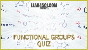 Functional Groups Organic Chemistry Practice Quiz Leah4sci