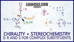 R and S configuration for Lengthy Complex Substituents - Stereochemistry Vid 5