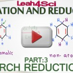 Birch Reduction Reaction and Mechanism Benzene and Substituted Rings Leah4sci