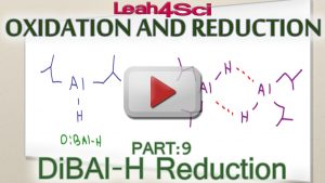 DiBAl-H Reduction Reaction of Ester or Nitrile to Aldehyde Tutorial Video by Leah4sci
