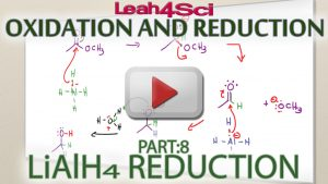 Lithium Aluminum Hydride (LiAlH4) Reduction Tutorial Video by Leah4sci