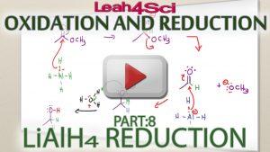 Lithium Aluminum Hydride (LiAlH4) Reduction Tutorial Video by Leah4sci