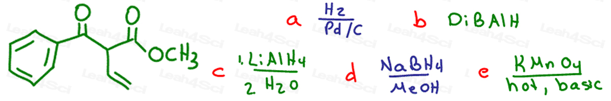 Redox Practice Quiz selective oxidation and reduction using H2 DiBAlH LiAlH4 NaBH4 and KMnO4