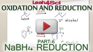 Sodium Borohydride (NaBH4) Reduction Tutorial Video by Leah4sci
