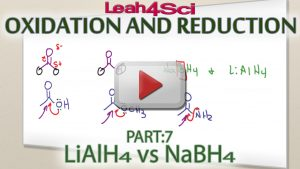 Sodium Borohydride (NaBH4) vs Lithium Aluminum Hydride (LiAlH4) Tutorial Video by Leah Fisch