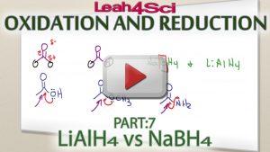 Sodium Borohydride (NaBH4) vs Lithium Aluminum Hydride (LiAlH4) Tutorial Video by Leah Fisch