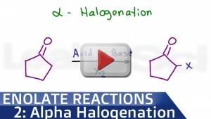 Alpha Halogenation Of Ketones and Aldehydes tutorial video