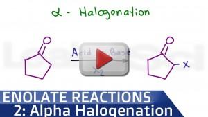 Alpha Halogenation Of Ketones and Aldehydes tutorial video
