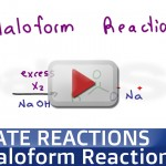 Haloform Reaction and Iodoform Test tutorial video