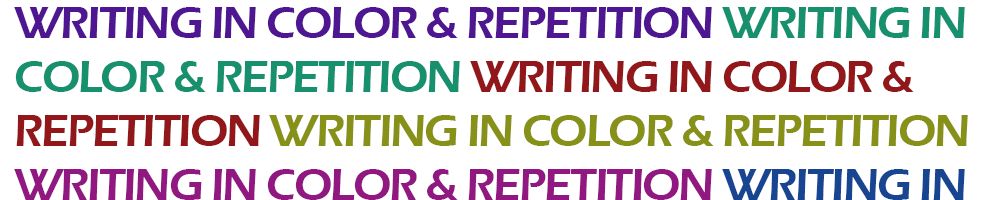 Writing in Color & Repetition