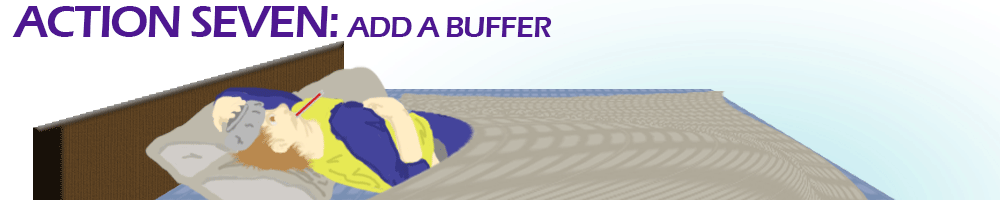 Action Seven: Add a buffer