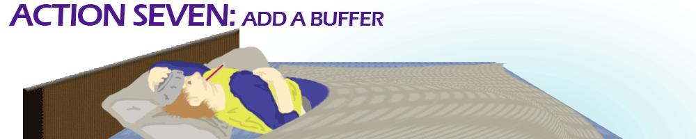 Action Seven: Add a buffer