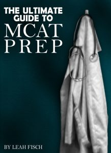 Ultimate Guide to MCAT Prep by Leah4sci