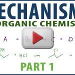 Mechanisms Part 1 in Organic Chemistry Tutorial Video Series by Leah4Sci