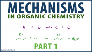 Mechanisms in Organic Chemistry Tutorial Video Series by Leah4Sci