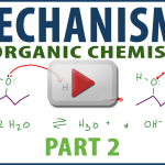 Organic Chemistry Mechanisms Part 2 in Video Tutorial Series by Leah4Sci