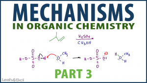 Organic Chemistry Mechanisms Part 3 in Video Tutorial Series by Leah Fisch.png