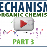 Organic Chemistry Mechanisms Part 3 in Video Tutorial Series by Leah4Sci