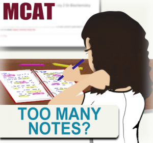 too many notes MCAT how to keep good notes leah4sci mcat tutor