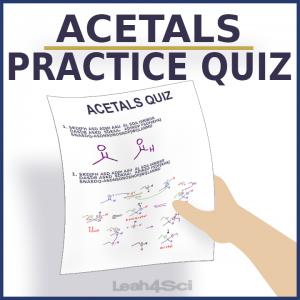 Acetal Practice Quiz by Leah4sci