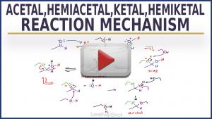 Acetal and Hemiacetal Reaction Mechanism Video Tutorial by Leah4sci