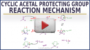 Cyclic Acetal Protecting Group Reaction & Mechanism in Organic Chemistry by Leah4sci