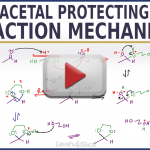 Cyclic Acetal Protecting Group Reaction & Mechanism in Organic Chemistry by Leah4sci_preview