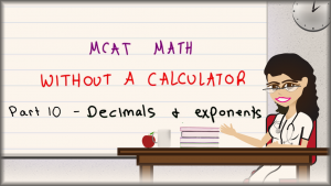 MCAT Math Trick for Raising Decimals to Exponents No Calculator MCAT Leah4sci